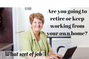 Are you going to retire or keep working
