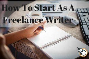 how to start as a freelancer writer