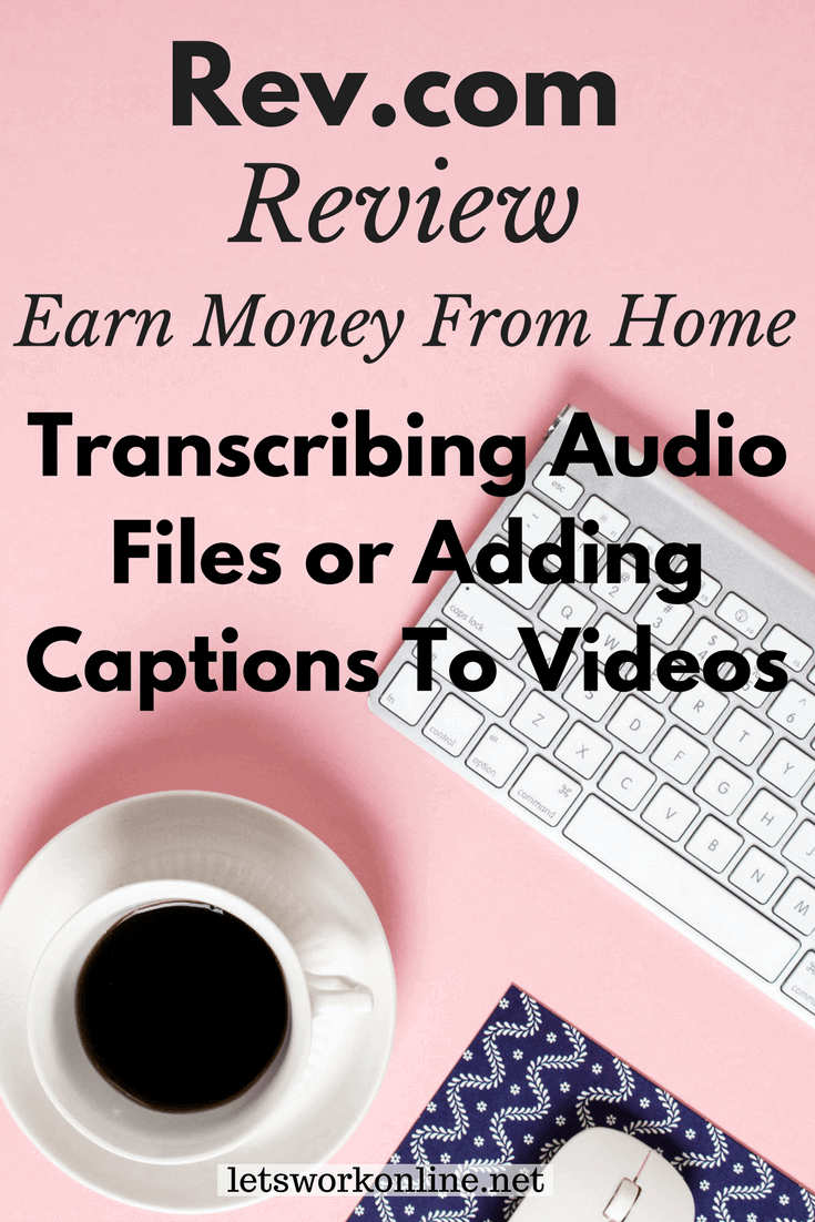 What is Rev com? Earn Money As Transcriptionist or Captioner