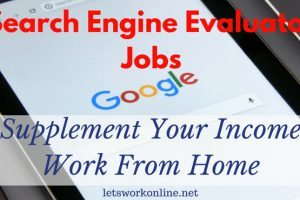 Supplement your income as a search engine evaluator