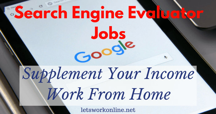 Search Engine Evaluator Jobs - A Good Work From Home Opportunity?