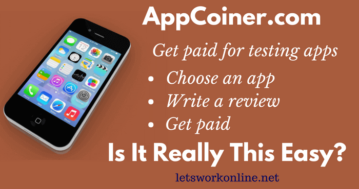 What is App Coiner? Can You Get paid For Testing Apps? - Lets Work Online