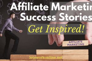 affiliate marketing success stories to get some inspiration