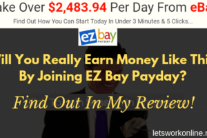 EZ Bay Payday Review – Another Misleading Program?